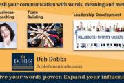 Enhance Your Business Relationships  -  Deb Dobbs, Dobbs Communication